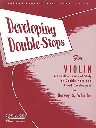 9781423444909: Developing Double-Stops for Violin: A Complete Copurse of Study for Double Note and Chord Development