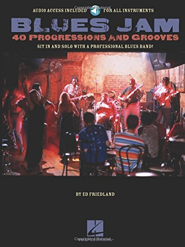 Blues Jam 40 Progressions and Grooves BK/CD: Friedland, Ed