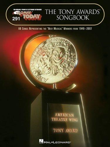 9781423449218: 291 THE TONY AWARDS SONGBOOK WINNERS FROM 1949-2007 (E-z Play Today)