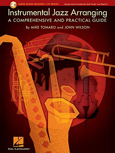 Instrumental Jazz Arranging: A Comprehensive and Practical Guide: Mike Tomaro; John Wilson