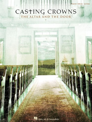 9781423452843: Casting Crowns - The Altar and the Door (Piano/Vocal/Guitar)