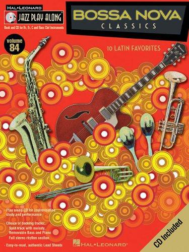 9781423452966: Bossa Nova Classics: 10 Latin Favorites: Bflat, Eflat, C and Bass Clef Instruments (Jazz Play-Along Series)