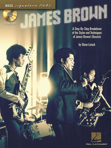 9781423453000: James Brown: A Step-by-Step Breakdown of the Styles and Techniques of James Brown's Bassists (Bass Signature Licks)