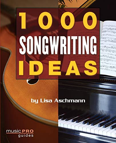 9781423454403: 1000 Songwriting Ideas: Music Pro Guides