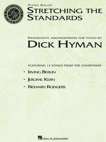 Stretching the Standards: Imaginative Arragements for Piano: Hyman, Dick