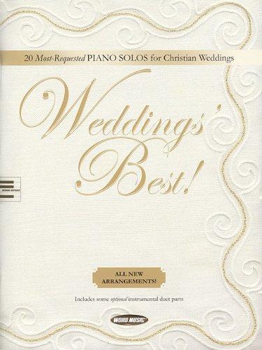Weddings' Best: 20 Most-Requested Piano Solos for Christian Weddings (1423455266) by Carol Tornquist; Jeff Nelson; Don Wyrtzen; Matt Hyzer; Paul Nelson
