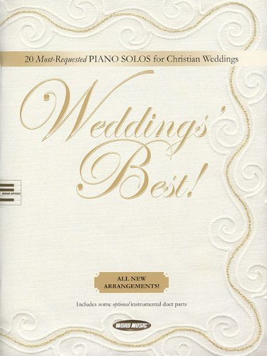 9781423455264: Weddings' Best: 20 Most-Requested Piano Solos for Christian Weddings