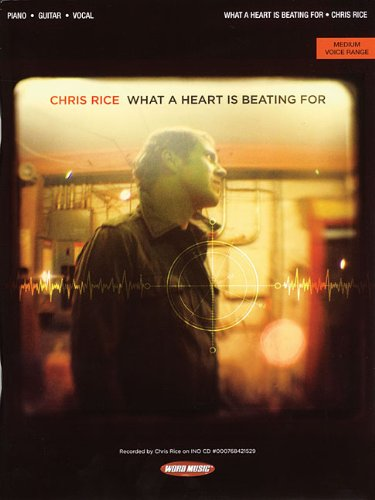 9781423455271: Chris Rice - What a Heart Is Beating For