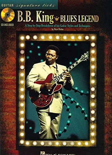 B.B. King - Blues Legend: A Step-by-Step Breakdown of His Guitar Styles and Techniques