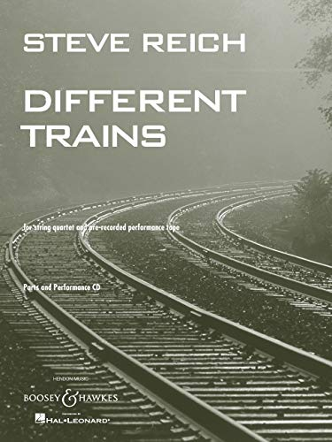 Steve Reich: Different Trains: For String Quartet and Pre-Recorded Performance Tape (Mixed media ...