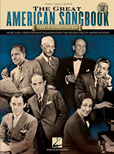 9781423461722: The Great American Songbook - The Composers: Volume 2: Music and Lyrics for 94 Standards from the Golden Age of American Song