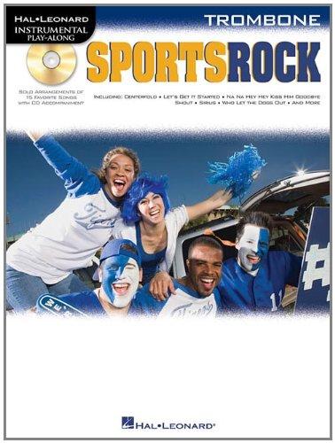 Sports Rock: Trombone [With CD (Audio)] (Hal Leonard Instrumental Play-Along)