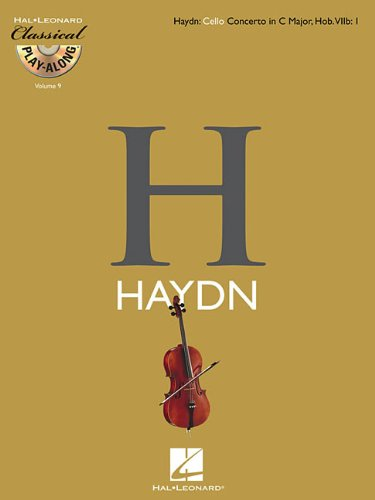 9781423462484: Haydn: Cello Concerto in C Major, Hob. Viib: 1: Classical Play-Along Volume 9