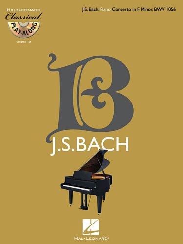 9781423462491: Piano Concerto in F Minor, BWV 1056: Classical Play-Along Volume 10