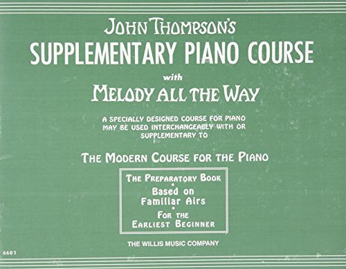 Supplementary Piano Course with Melody All the: Thompson, John