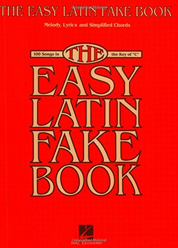 9781423463719: The Easy Latin Fake Book: 100 Songs in the Key of C (Fake Books)