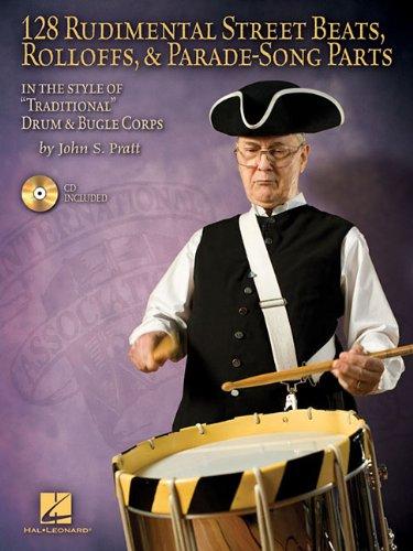 128 Rudimental Street Beats Rolloffs & Parade-Song Parts BK/CD: John S. Pratt