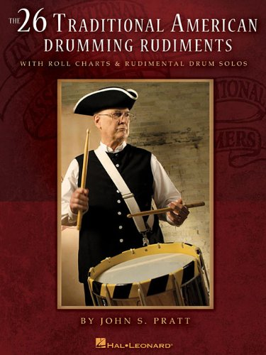 9781423464310: The 26 Traditional American Drumming Rudiments: With Roll Charts & Rudimental Drum Solos