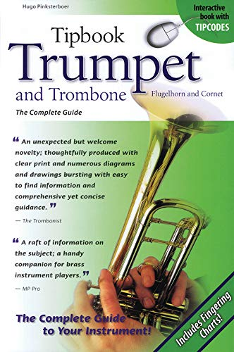9781423465270: Tipbook Trumpet and Trombone, Flugelhorn and Cornet, The Complete Guide