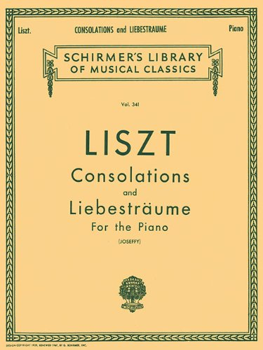 Franz Liszt Consolations And Liebestraume Pf (Schirmer's Library of Musical Classics): Various