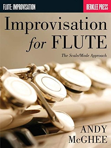 9781423467403: Improvisation For Flute The Scale Mode Approach (Berklee Press)