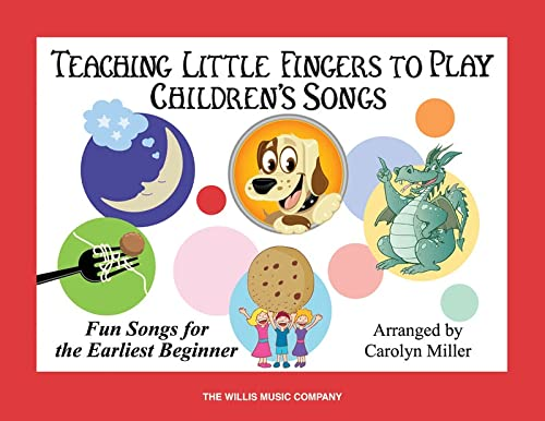 Teaching Little Fingers to Play Children's Songs: Piano Solos with Optional Teacher ...