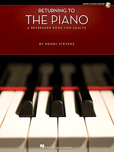 Returning to the Piano: A Refresher Book for Adults: Stevens, Wendy