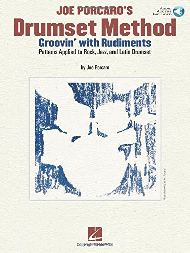 9781423468516: Joe Porcaro's Drumset Method - Groovin' with Rudiments: Patterns Applied to Rock, Jazz & Latin Drumset