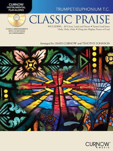 9781423468615: Classic Praise: B Flat Trumpet (Curnow Instrumental Play-Along)