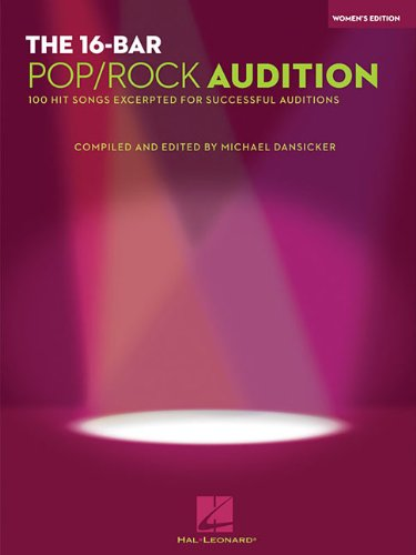 The 16-Bar Pop/Rock Audition: 100 Hit Songs Excerpted for Successful Auditions Women's ...