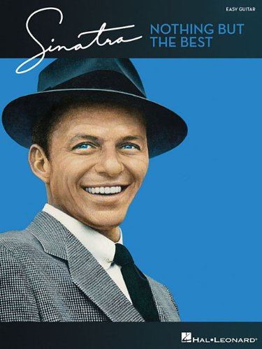 9781423473367: Frank Sinatra - Nothing But the Best: Easy Guitar with Notes & Tab (Easy Guitar With Notes and Tab)