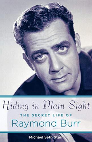 9781423473718: Hiding in Plain Sight: The Secret Life of Raymond Burr