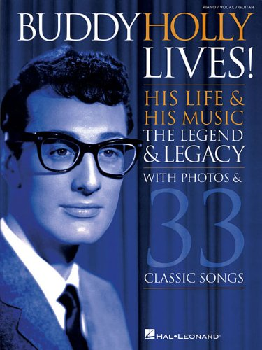 9781423473855: Buddy Holly Lives!: His Life & His Music - With Photos & 33 Classic Songs