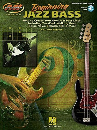 9781423474029: Beginning Jazz Bass: How to Create Jazz Bass Lines Including Two-Feel, Walking Bass, Bossa Nova, Ballads, Fills & More! Bk/Online Audio