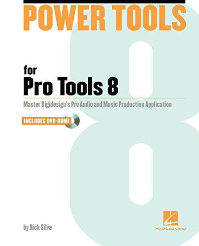 9781423474449: Power Tools for Pro Tools 8: Master Digidesign's Pro Audio and Music Production Application