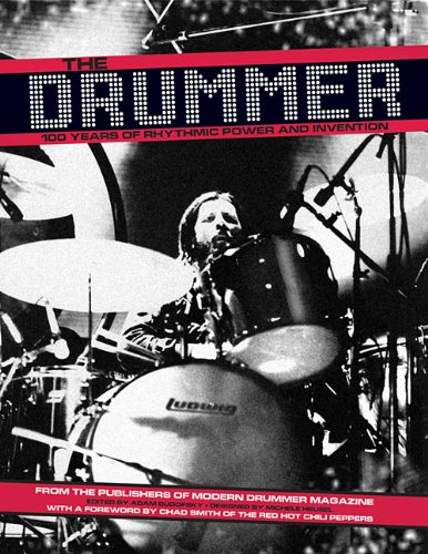 9781423476603: The Drummer: 100 Years of Rhythmic Power and Invention