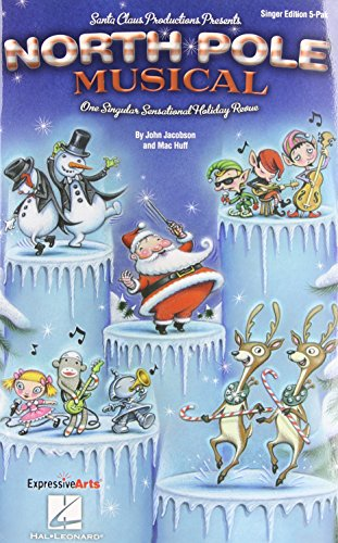 North Pole Musical: One Singular Sensational Holiday: Jacobson, John and