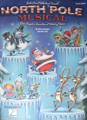 North Pole Musical [With CD (Audio) and: John Jacobson, Mac