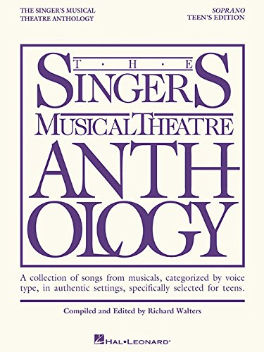 9781423476719: The Singer's Musical Theatre Anthology - Teen's Edition: Soprano Book Only (Singers Musical Theater Anthology: Teen's Edition)