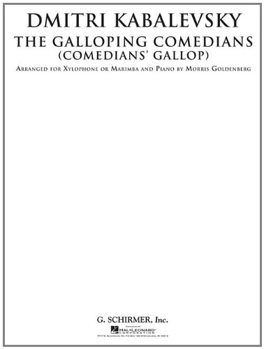 The Galloping Comedians (Comedian's Gallop): Xylophone or: Kabalevsky, Dmitri
