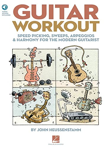 9781423477891: Guitar Workout - Speed Picking Sweeps Arpeggios & Harmony For The Modern Guitarist