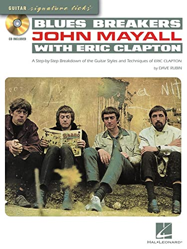 BLUES BREAKERS WITH JOHN MAYALL & ERIC CLAPTON - GUITAR SIGNATURE LICKS (BOOK/CD): Rubin, ...