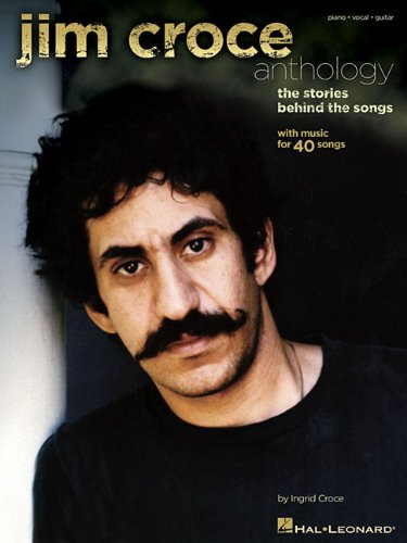 9781423483021: Jim Croce Anthology: The Stories Behind the Songs