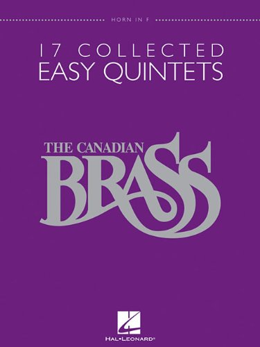 9781423483113: The Canadian Brass: 17 Collected Easy Quintets, Horn in F