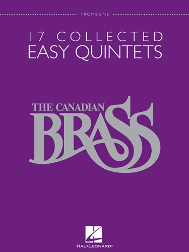 9781423483120: 17 Collected Easy Quintets: Trombone (The Canadian Brass)