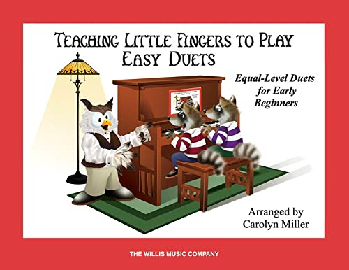 Teaching Little Fingers to Play Easy Duets: Early Elementary Level: Miller, Carolyn