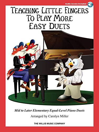Teaching Little Fingers to Play More Easy Duets: Mid-Elementary Equal-Level Piano Duets (1423483316) by Miller, Carolyn