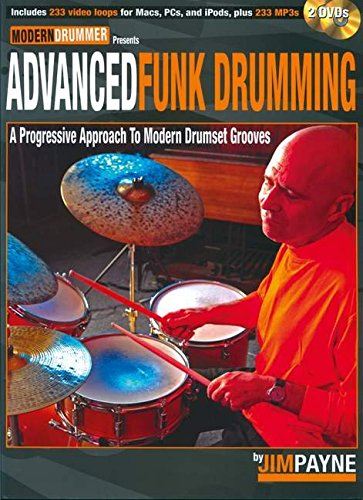 Advanced Funk Drumming: A Progressive Approach to Modern Drumset Grooves: Payne, Jim