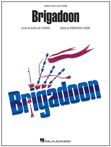 9781423483977: Frederick Loewe/Alan Jay Lerner: Brigadoon (Piano/Vocal Selections)