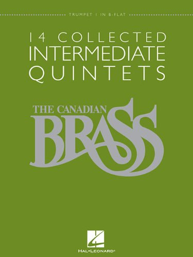 9781423484219: The Canadian Brass - 14 Collected Intermediate Quintets: Trumpet 1 in B-flat